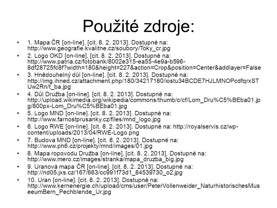 Použité zdroje: 1. Mapa ČR [on-line]. [cit. 8. 2. 2013]. Dostupné na: http://www.geografie.kvalitne.cz/soubory/Toky_cr.jpg.